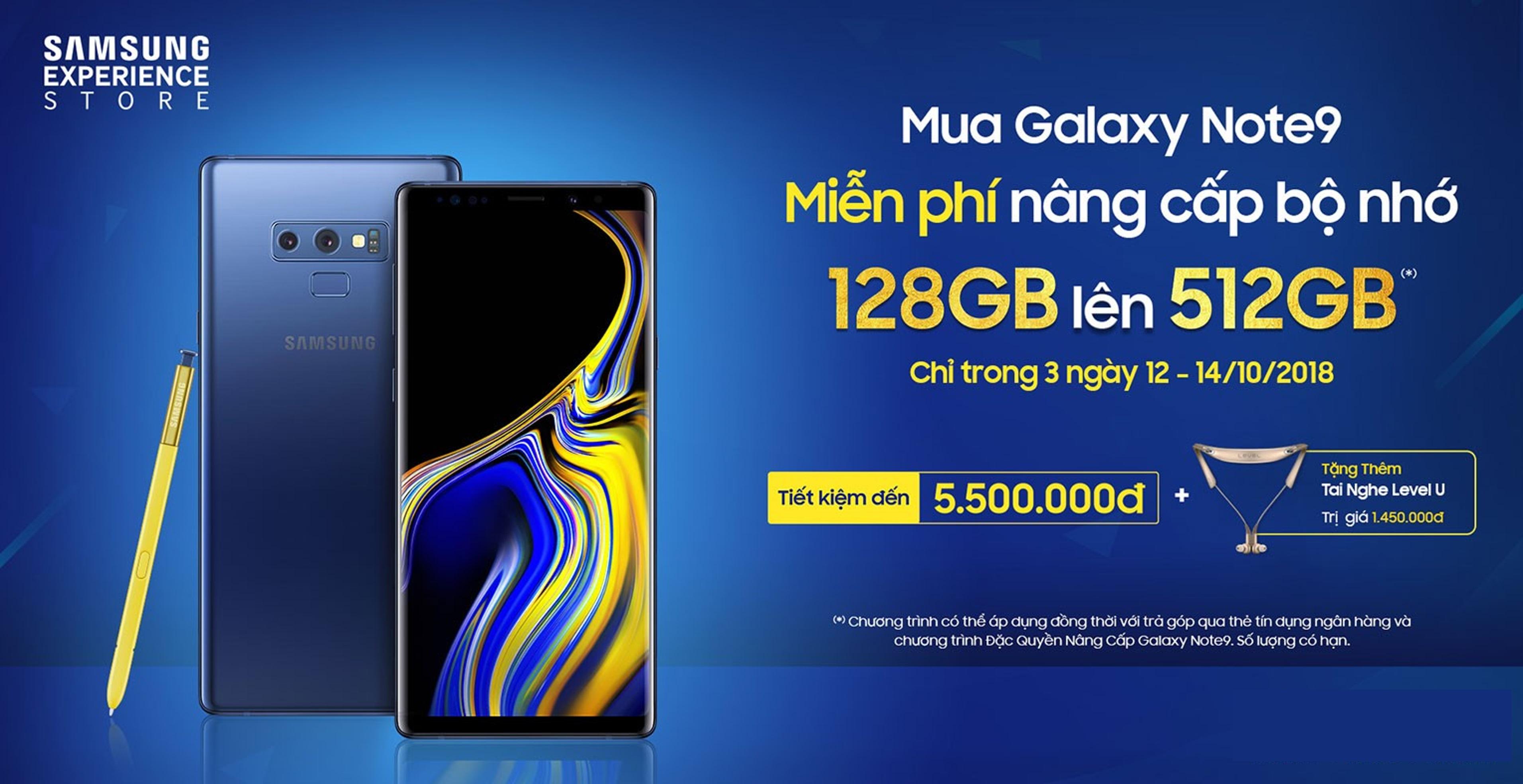 Trong 3 ngày 12 đến 14/10/2018, Mua Galaxy Note9 – Miễn phí nâng cấp bộ nhớ 128GB lên 512GB