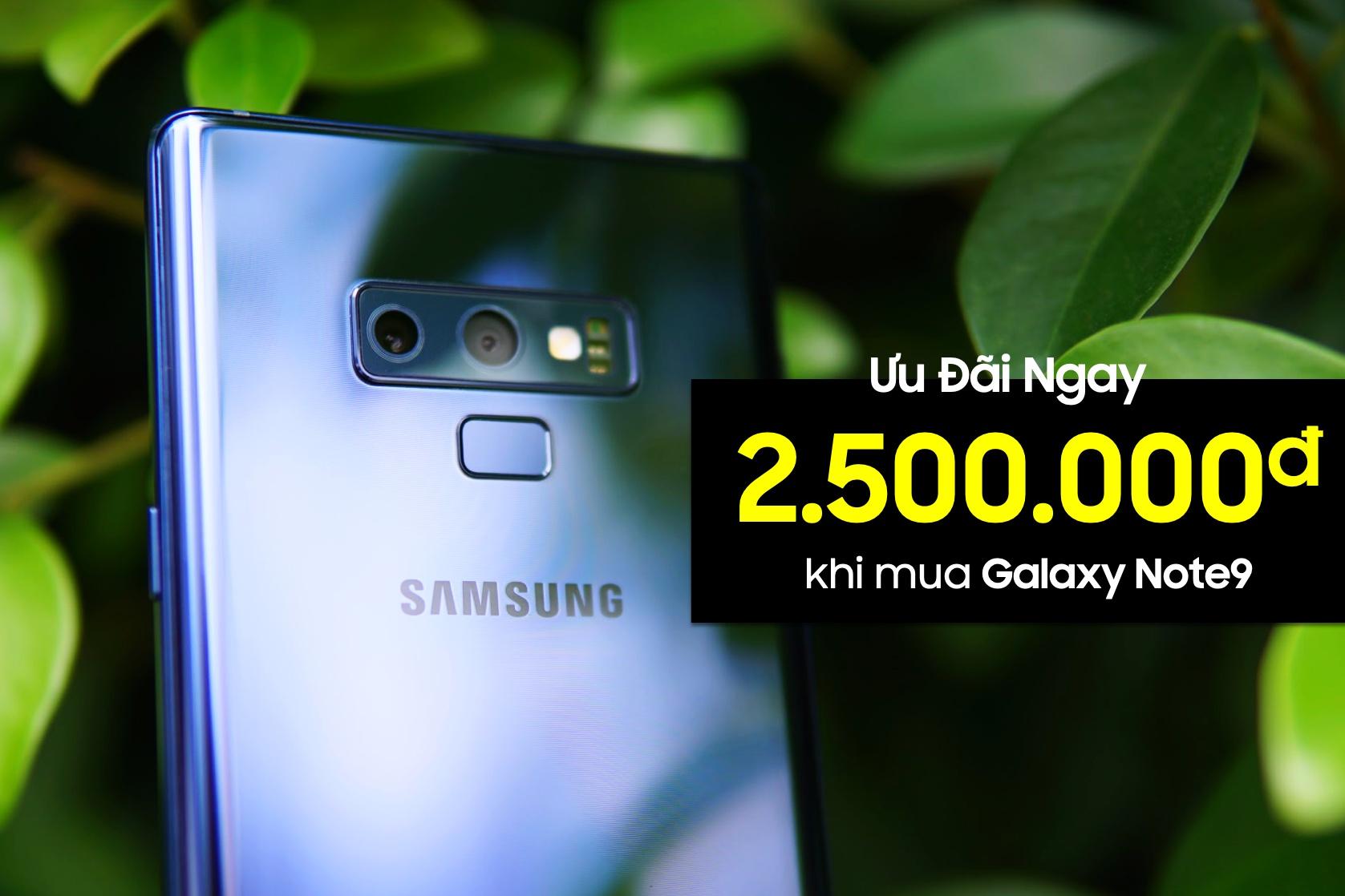 Ưu đãi 2,5 triệu đồng cho người dùng Samsung khi mua Galaxy Note9