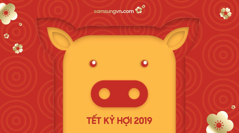 SamsungVN.com chúc Tết 2019: Năm con Lợn – Ăn lớn, Chơi lớn